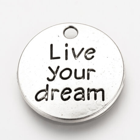 """Antikolt ezüst színű """"Live your dream"""" kör alakú medál"""